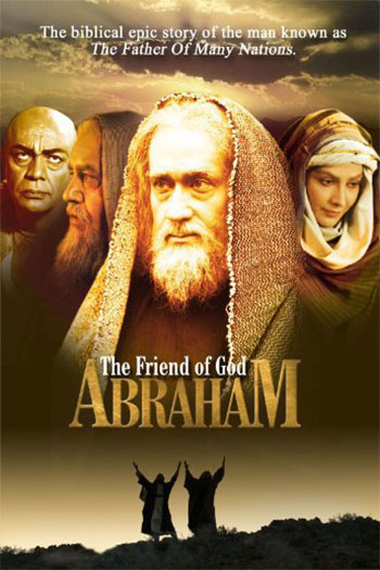 Abraham The Friend of God 2008