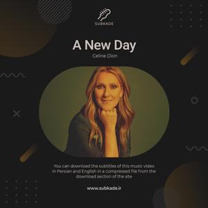 دانلود زیرنویس موزیک ویدیو Celine Dion به نام A New Day