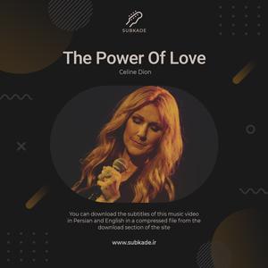 دانلود زیرنویس موزیک ویدیو Celine Dion به نام The Power Of Love