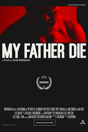My Father Die 2016