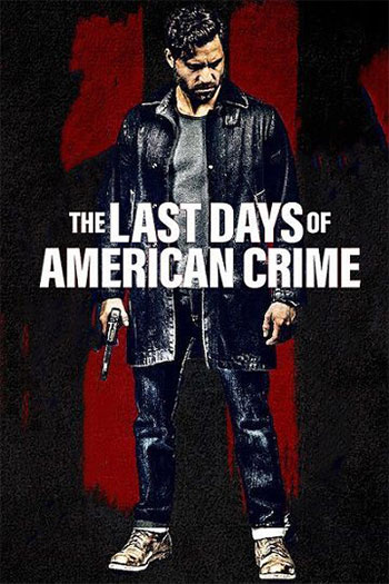 دانلود زیرنویس فیلم The Last Days of American Crime 2020