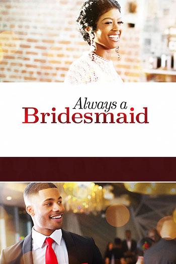 دانلود زیرنویس فیلم Always a Bridesmaid 2019