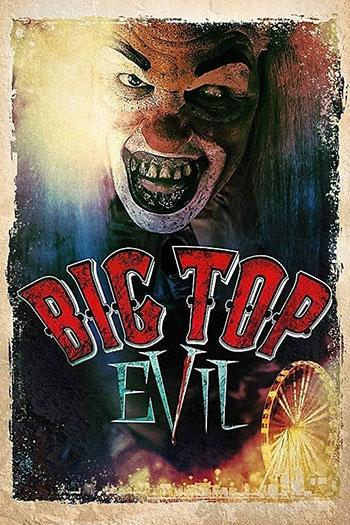 دانلود زیرنویس فیلم Big Top Evil 2019