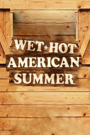 Wet Hot American Summer 2001