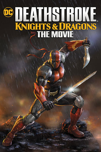 Deathstroke Knights & Dragons The Movie 2020