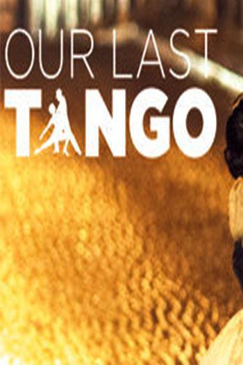دانلود زیرنویس مستند Our Last Tango 2015