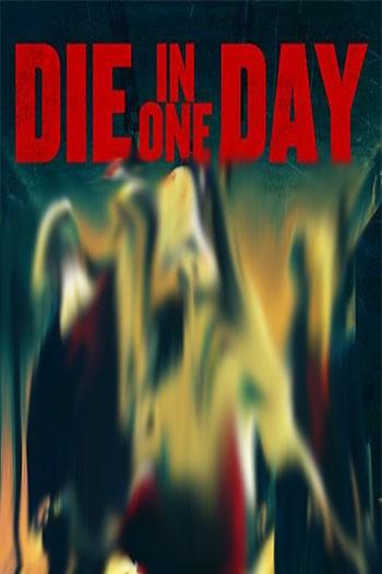 دانلود زیرنویس فیلم Die in One Day 2018