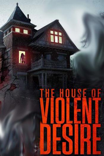 دانلود زیرنویس فیلم The House of Violent Desire 2018