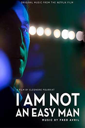 دانلود زیرنویس فیلم I Am Not an Easy Man 2018