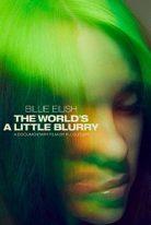 Billie Eilish The Worlds a Little Blurry 2021