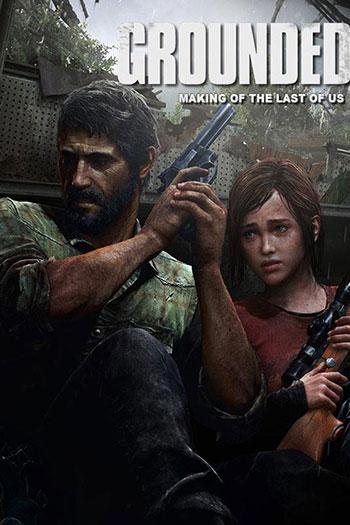 دانلود زیرنویس مستند Grounded Making the Last of Us 2013
