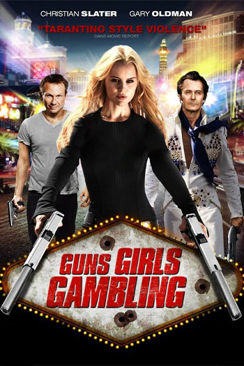 دانلود زیرنویس فیلم Guns, Girls and Gambling 2011
