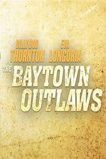 دانلود زیرنویس فیلم The Baytown Outlaws 2012