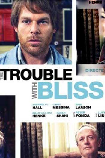 دانلود زیرنویس فیلم The Trouble with Bliss 2011