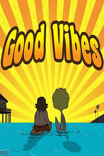 دانلود زیرنویس انیمیشن سریالی Good Vibes