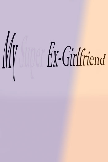 دانلود زیرنویس فیلم My Super Ex-Girlfriend 2006