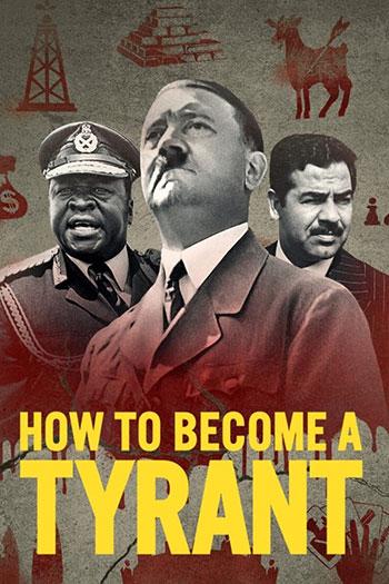 دانلود زیرنویس مستند سریال How to Become a Tyrant